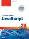 Sams Teach Yourself JavaScript in 24 Hours, 6th Edition - PDF Free Download - Fox eBook | IT Books Free Share | Scoop.it