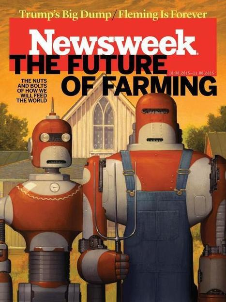 To Feed Humankind, We Need the Farms of the Future Today | Agriculture news & innovations | Scoop.it