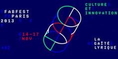Fabfest 2013 : 4 jours pour voir, comprendre et discuter l'innovation ... | R&D and innovation in France | Scoop.it