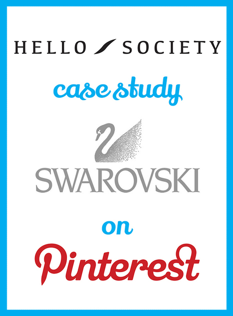 Case Study: Swarovski - A Crystal Clear Pinterest Strategy | SocialMediaSharing | Scoop.it