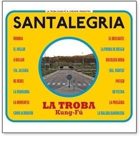 La Troba Kung-Fú - Santalegria | Música | Scoop.it