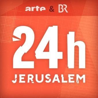 24hjerusalem.tv : découvrez Jérusalem, du lever du jour au lendemain à l'aube sur ARTE et BAYERISCHES FERNSEHEN | Nouvelles pratiques journalistiques vues de Berlin | Scoop.it