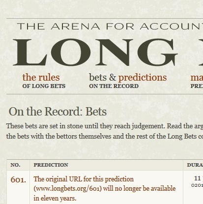 The Arena for Accountable Predictions - Long Bets | MyScoops | Scoop.it
