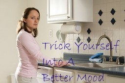 Trick Yourself Into A Better Mood | Green Wisdom | Scoop.it