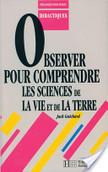 Observer pour comprendre les sciences de la vie et de la Terre | Les Sciences de la Vie et de la Terre dans le secondaire | Scoop.it