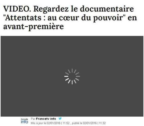 """""""Attentats : au cœur du pouvoir"""", la vidéo   Au hasard   Scoop.it"""