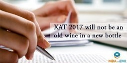 XAT 2017 Will Not Be an Old Wine in New Bottle | MBA in India | Scoop.it
