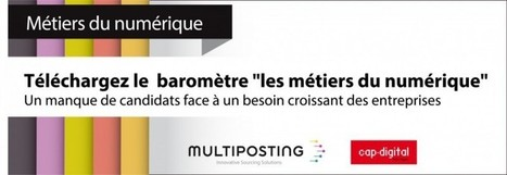 Le premier baromètre Cap Digital et Multiposting « Les métiers du numérique » | Marketing Digital | Scoop.it