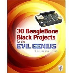 30 BeagleBone Black Projects for the Evil Genius | Raspberry Pi | Scoop.it