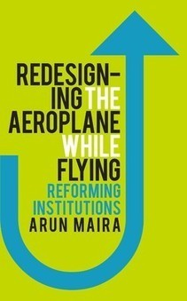 REDESIGNING THE AEROPLANE WHILE FLYING - REFORMING INSTITUTIONS (HARDCOVER) | Biography  Autobiography | Scoop.it