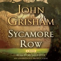 Sycamore Row Written by John Grisham Audio Book | fiction | Scoop.it