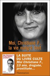 Critique de Moi, Christiane F., la vie malgré tout - Christiane F. par Cornelie | livres allemands -  littérature allemande - livres sur l'Allemagne | Scoop.it