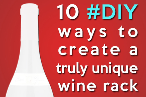 10 #diy ways to create a truly unique wine rack   All Things Wine and Food!   Scoop.it