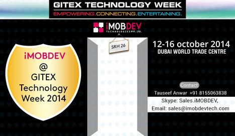 "iMOBDEV signifies ""Smarter world of IT"" at GITEX Technology week DUBAI, 2014 | Hire Open Source Web Developer | Scoop.it"
