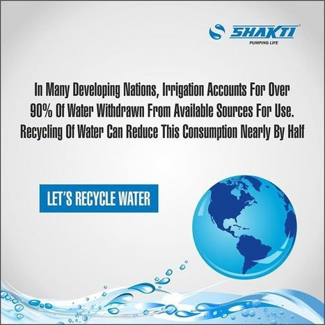 Save our future, Let's recycle Water | ShaktiPumps | Scoop.it