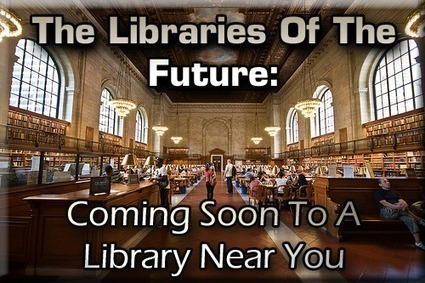 The Libraries Of The Future: Coming Soon To A Library Near You - Writer's Relief, Inc. | Librarians in the real world | Scoop.it