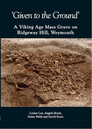 Oxford Archaeology - 'Given to the Ground': A Viking Age Mass Grave on Ridgeway Hill, Weymouth | Teaching history and archaeology to kids | Scoop.it