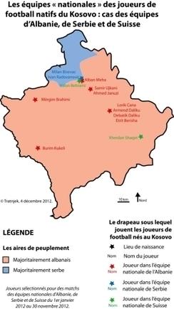 Le Kosovo, les joueurs de football et la « nation » (Cafés géographiques) | Géographie des Balkans | Scoop.it