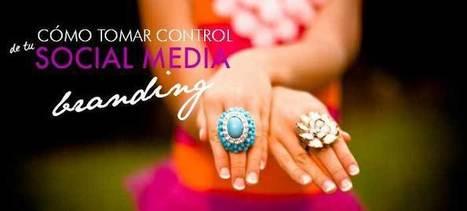 Cómo tomar el control de tu branding en las redes sociales | Redes Sociales - Social Media Marketing | Scoop.it