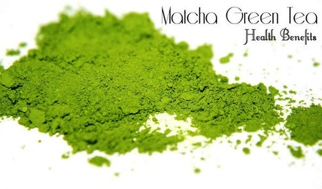 Matcha Green Tea Health Benefits   At Home Health and Beauty Tips   Scoop.it