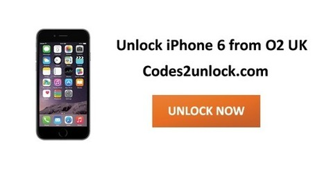 How to Factory Unlock iPhone 6 from O2 UK | Codes2unlock.com | Unlocking Instructions | Scoop.it