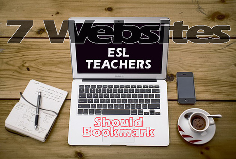 7 Useful ESL Websites Every Professional ESL Teacher Should Have Bookmarked - YourEnglishSource | Teaching ESL Issues | Scoop.it