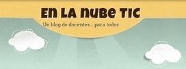 En la nube TIC: Un blog de docentes | Pedalogica: educación y TIC | Scoop.it