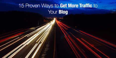 15 Proven Ways to Get More Traffic to Your Blog | Toulouse networks | Scoop.it