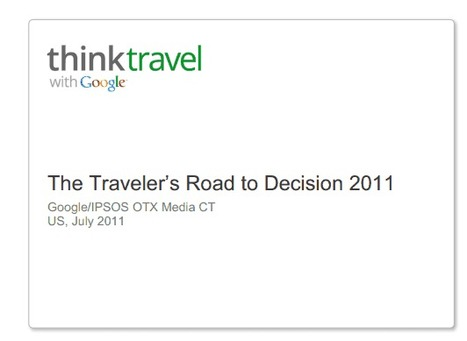 Traveler's Road to Decision 2011 – Think Insights – Google   Travel Tech & Innovation   Scoop.it