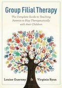 Book Club Picks - Group Filial Therapy: The Complete Guide to Teaching Parents to Play Therapeutically With Their Children | Early Childhood & Nature | Scoop.it