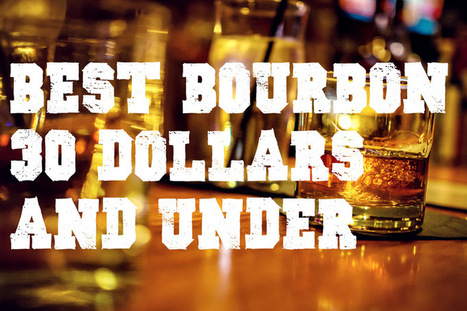 Best Bourbon $30 And Under | Cigars n Stuff | Scoop.it