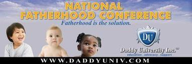 8th Annual National Fatherhood Conference | Healthy Marriage Links and Clips | Scoop.it