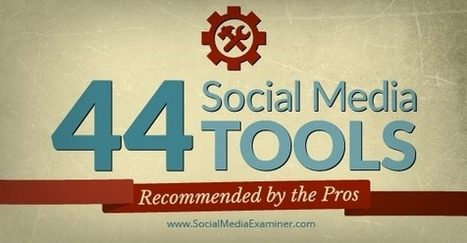 44 Social Media Tools Recommended by the Pros : Social Media Examiner | Grow Social Net | Scoop.it