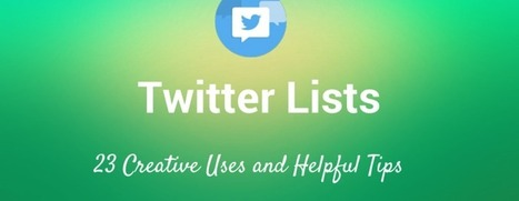 23 Seldom-Used Ideas for Utilizing Twitter Lists | Data & Informatics | Scoop.it