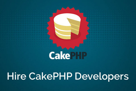 CakePHP Web Development – A Business Can Opt For Nothing Better! | MyPixelbox | CakePHP Development | Scoop.it