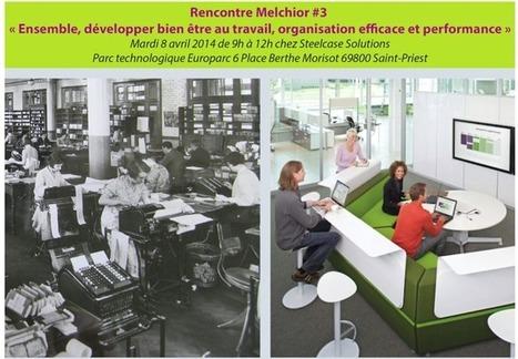 Rencontre Melchior #3 : travaillez comme vous voulez ! | Smart Work & Smart Places | Scoop.it