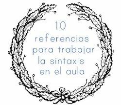 Lengua LAB: 10 referencias imprescindibles para trabajar la sintaxis en el aula (más una) | Lenguatic | Scoop.it