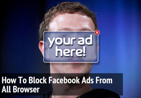 How To Block Facebook Ads From All Browser Including Google Chrome | Inspiring Social Media | Scoop.it