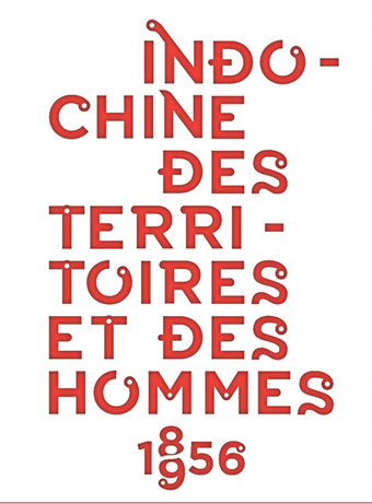 Exposition Indochine. Des territoires et des hommes | Expositions à portée de clic | Scoop.it