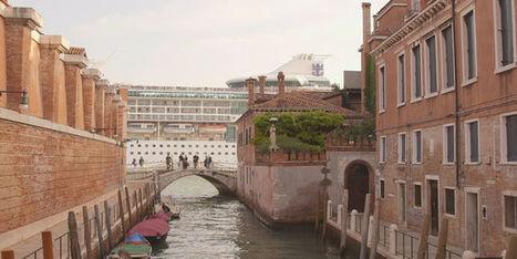Venise dévorée par les paquebots | Ca m'interpelle... | Scoop.it