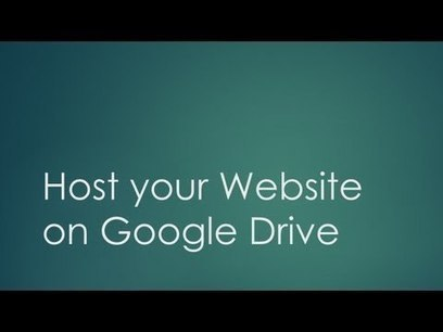 How to Host your Websites on Google Drive | Pedagogy, EdTech, and English | Scoop.it