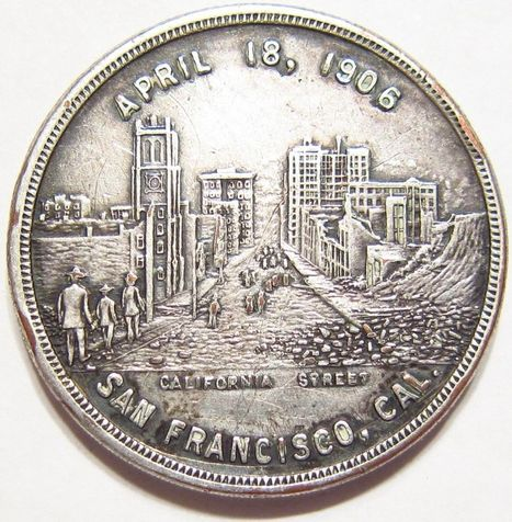 1906 SAN FRANCISCO EARTHQUAKE SILVER PL. SO-CALLED DOLLAR HK-340a R6 20-75 known | Coins Tokens & Medals | Scoop.it