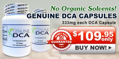 Pure Sodium Dichloroacetate Available here - Genuine DCA | Health Update 101 | Scoop.it