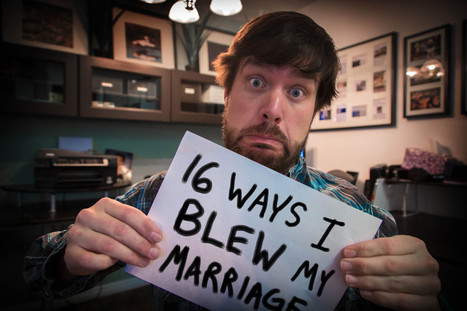 16 Ways I Blew My Marriage | Healthy Relationships | Scoop.it