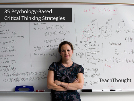 35 Psychology-Based Critical Thinking Strategies | Educación, Ciencia, Arte y Tecnología | Scoop.it