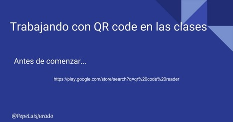 Trabajando con códigos QR | REALIDAD AUMENTADA Y ENSEÑANZA 3.0 - AUGMENTED REALITY AND TEACHING 3.0 | Scoop.it