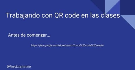 Trabajando con códigos QR | REALIDAD AUMENTADA Y ENSEÑANZA 3.0 - AUGMENTED REALITY AND TEACHING 3.0 | Scoop.it