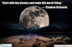 Start with big dreams and make life worth living. ― Stephen Richards   Psychic Readings Source   Scoop.it
