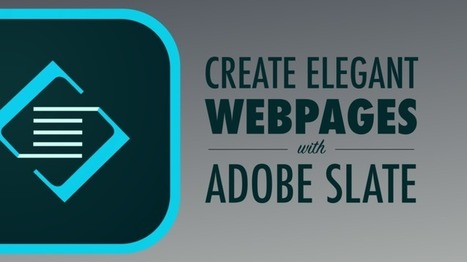 Create Elegant Webpages from Words and Images with Adobe Slate | Tools for librarians, presentation, etc... | Scoop.it