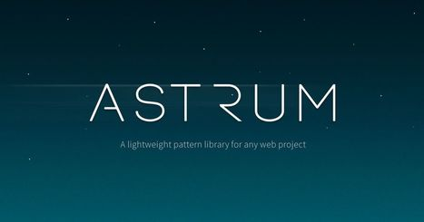 Astrum - A lightweight pattern library for any project | Graphics Vision | Scoop.it